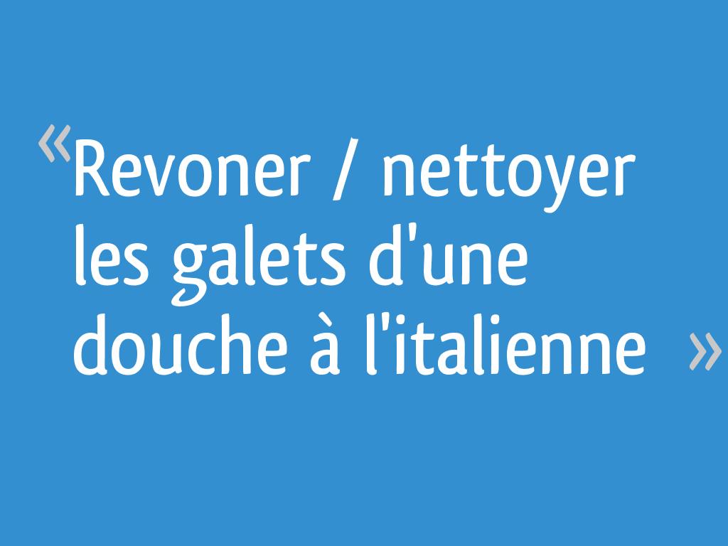 Revoner Nettoyer Les Galets D Une Douche A L Italienne 4 Messages