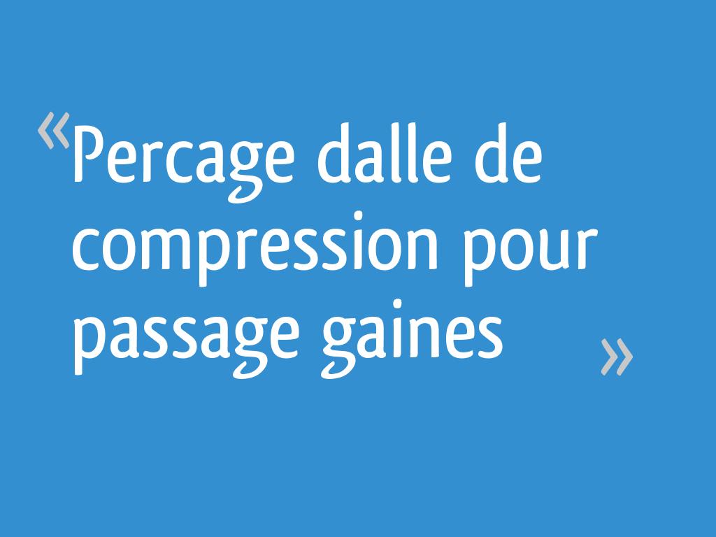 Percage Dalle De Pression Pour Passage Gaines