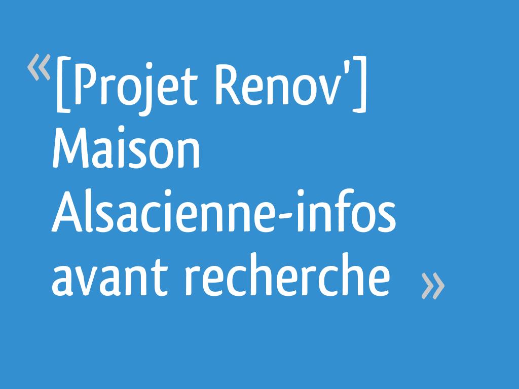 Rénover Une Maison Alsacienne projet renov'] maison alsacienne-infos avant recherche - 18