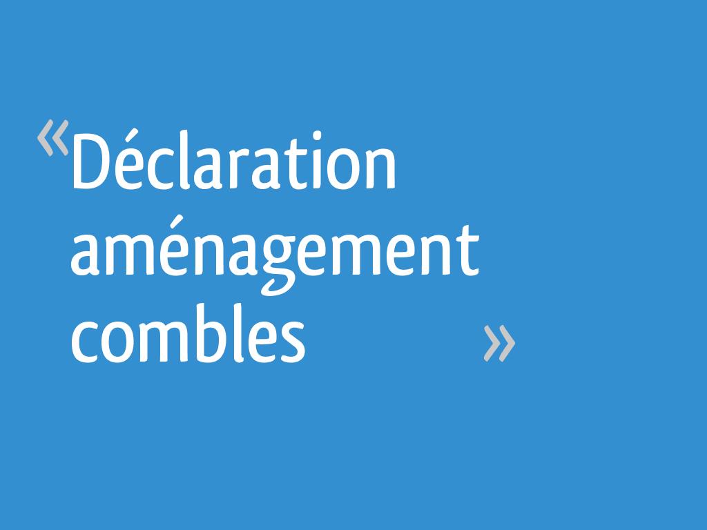 Aménagement Grenier En Chambre Autorisation déclaration aménagement combles - 18 messages