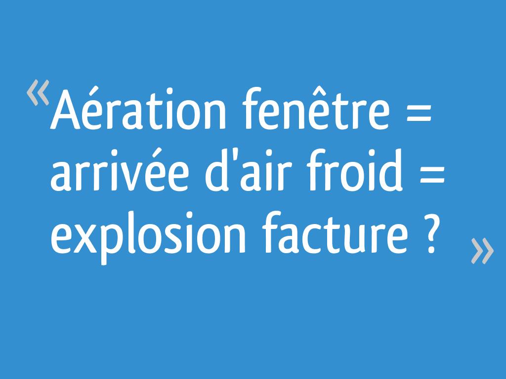 Aération Fenêtre Arrivée Dair Froid Explosion Facture