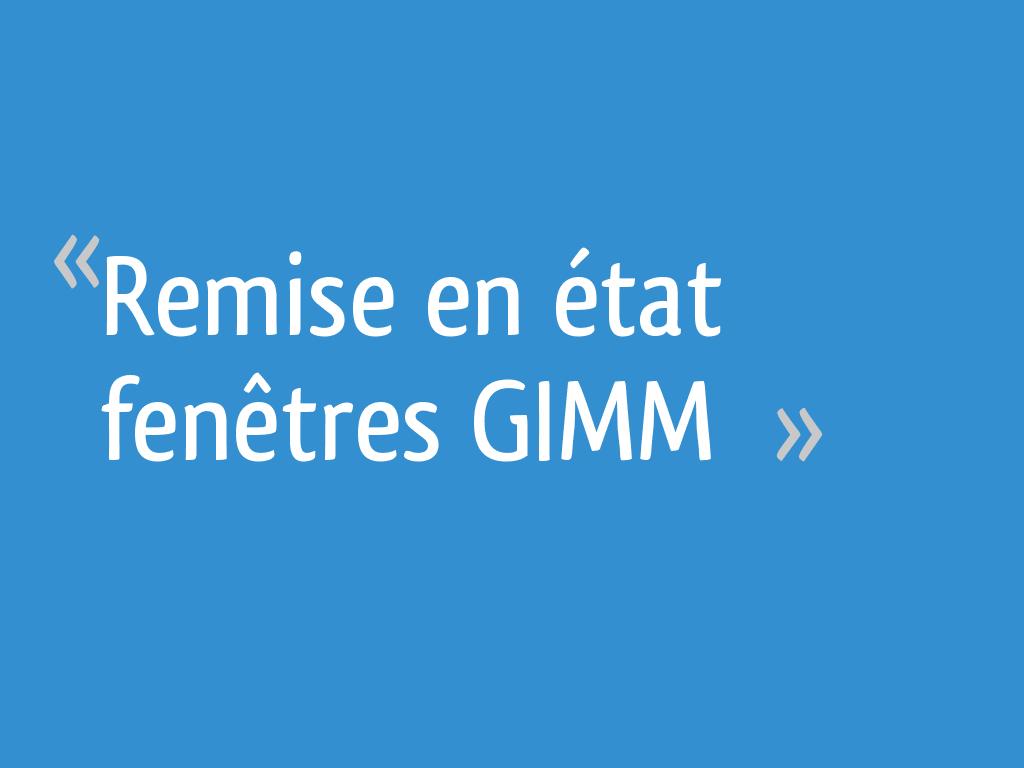 Remise en état fenêtres GIMM