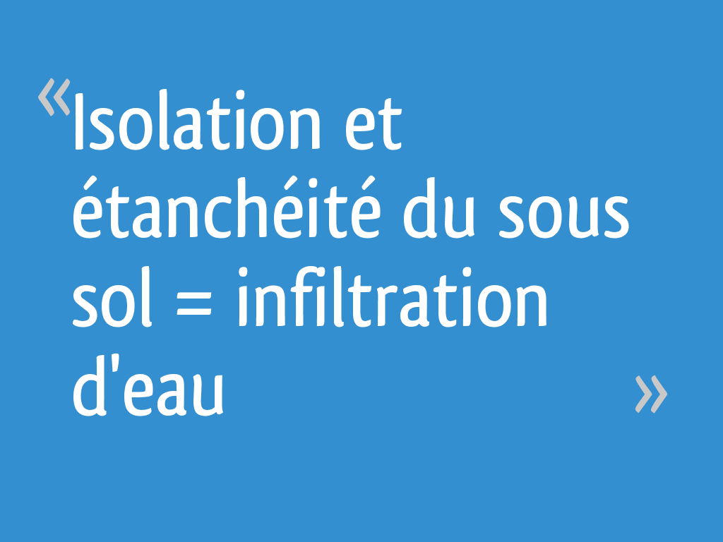 Isolation et tanch it du sous sol infiltration d 39 eau 9 messages - Infiltration sous sol maison ...