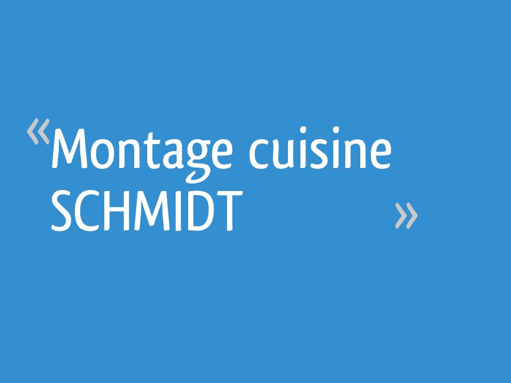 Montage Cuisine Schmidt 25 Messages