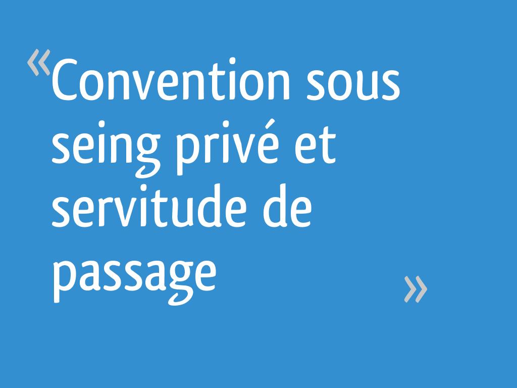Convention sous seing privé et servitude de passage
