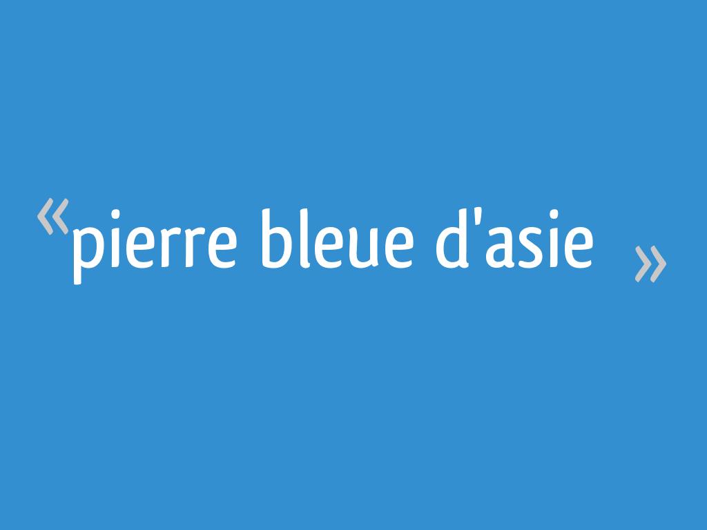 Pierre Bleue Plan De Travail Cuisine pierre bleue d'asie - 15 messages
