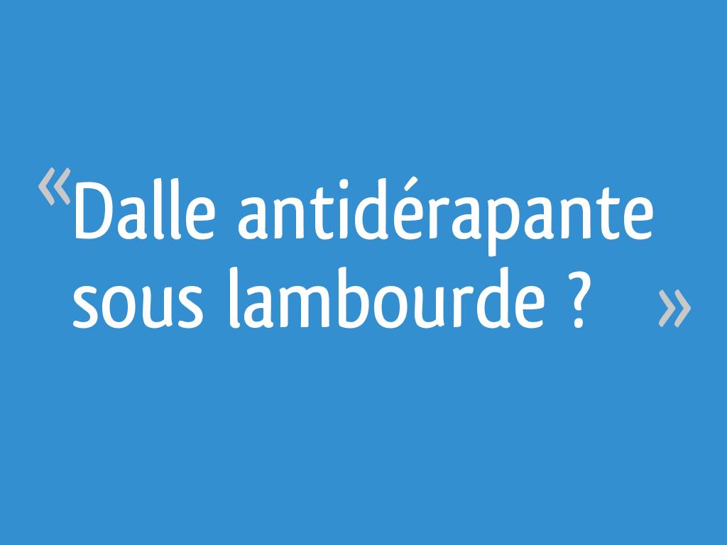 Dalle Antiderapante Sous Lambourde 11 Messages