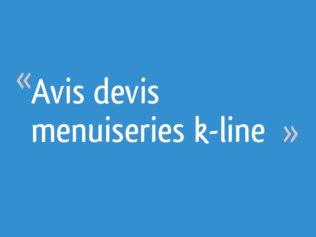 Avis Devis Menuiseries K Line 50 Messages