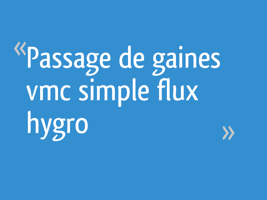 Passage De Gaines Vmc Simple Flux Hygro 9 Messages