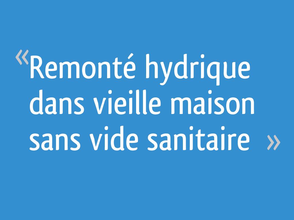 Remont hydrique dans vieille maison sans vide sanitaire - Maison sans vide sanitaire humidite ...