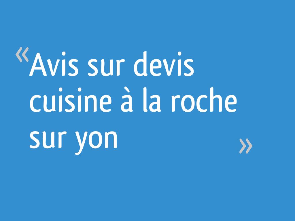 Avis Sur Devis Cuisine à La Roche Sur Yon 11 Messages