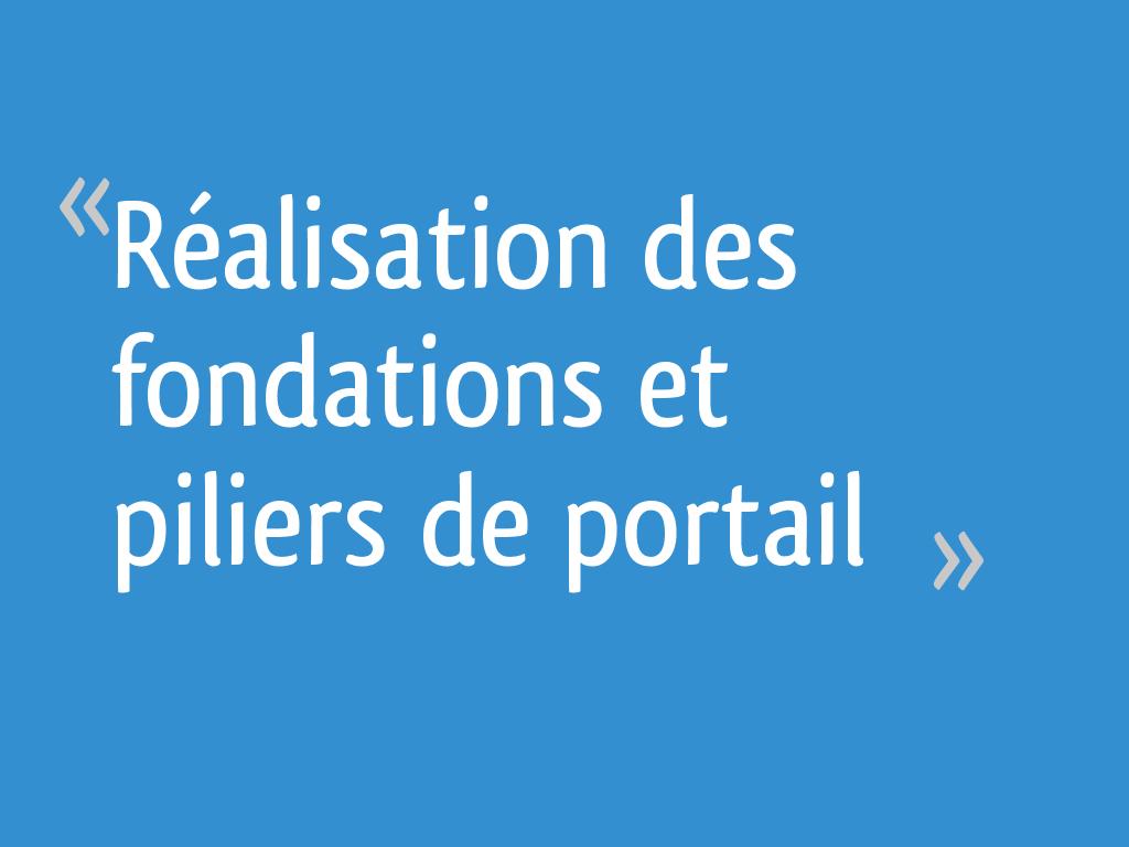 Réalisation Des Fondations Et Piliers De Portail 83