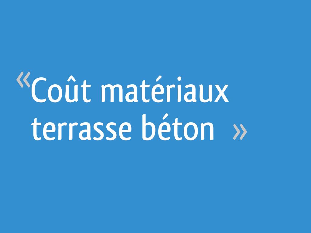 Coût Matériaux Terrasse Béton 15 Messages