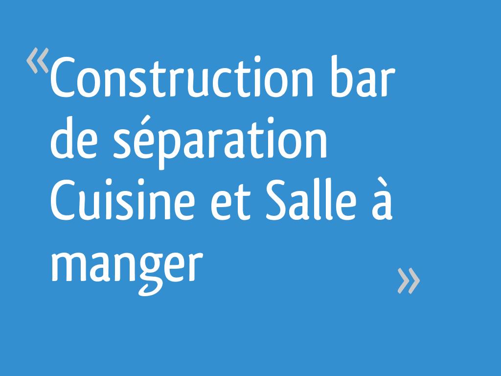 Construction Bar De Séparation Cuisine Et Salle à Manger