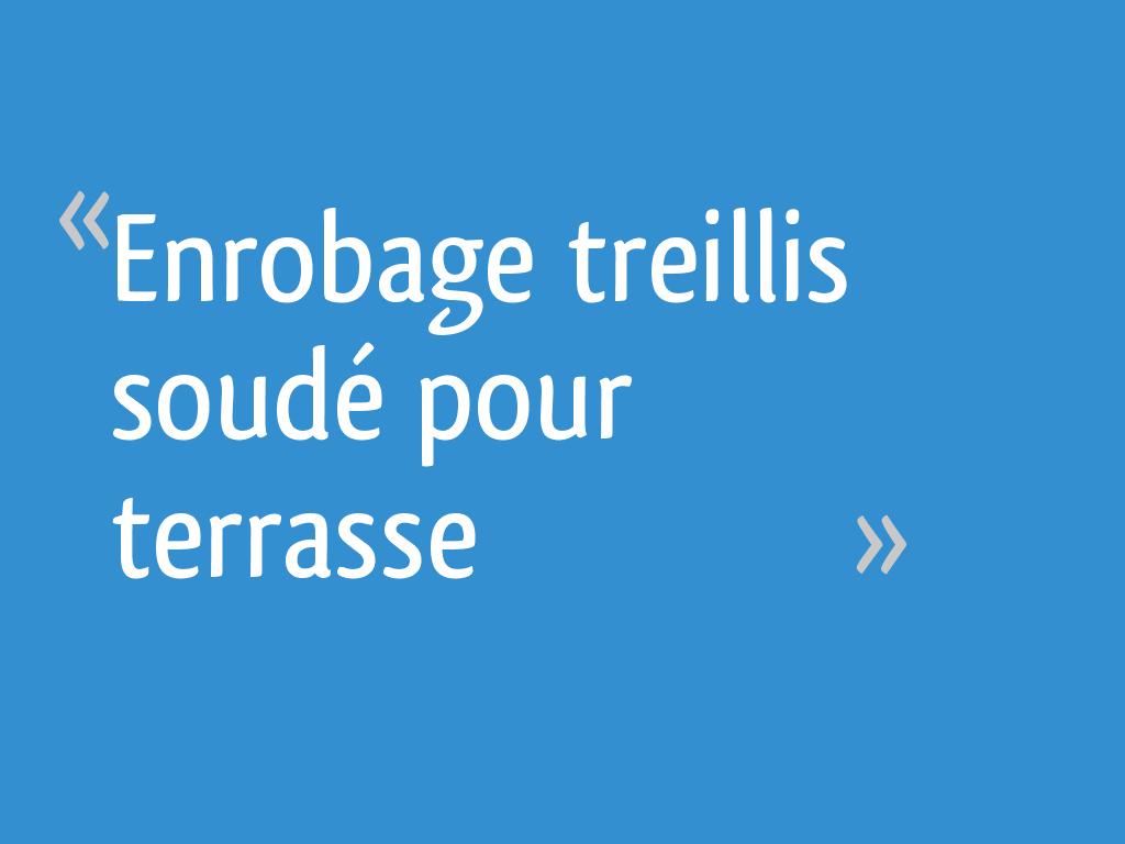 Enrobage Treillis Soude Pour Terrasse 11 Messages
