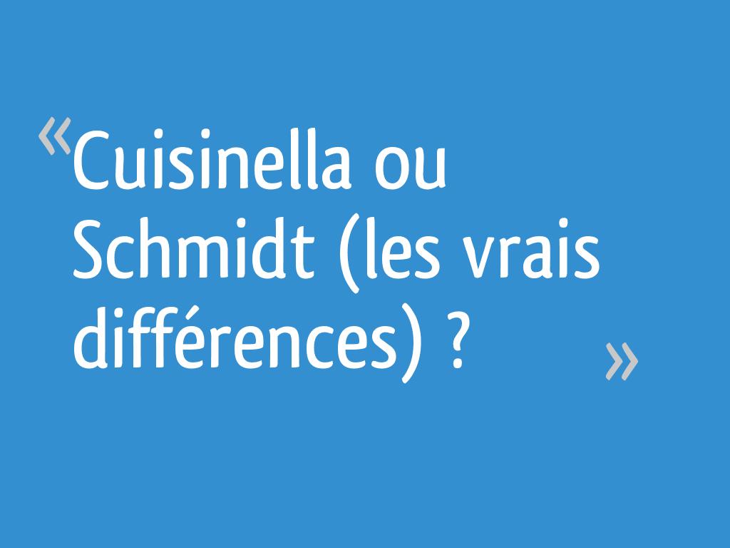 Cuisinella ou schmidt les vrais diff rences 103 messages page 5 - Forum cuisinella ...