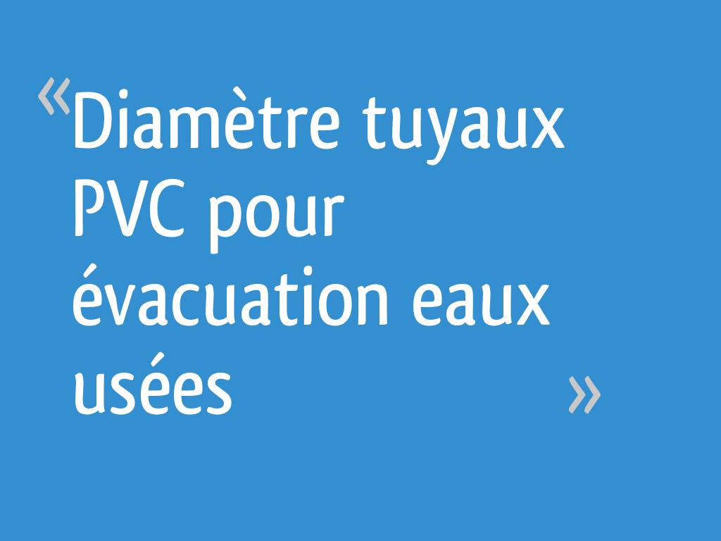 Diametre Tuyaux Pvc Pour Evacuation Eaux Usees
