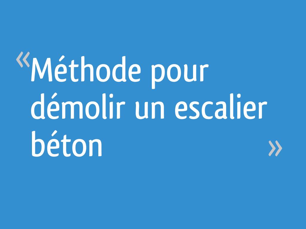 Casser Un Escalier Beton méthode pour démolir un escalier béton - 25 messages