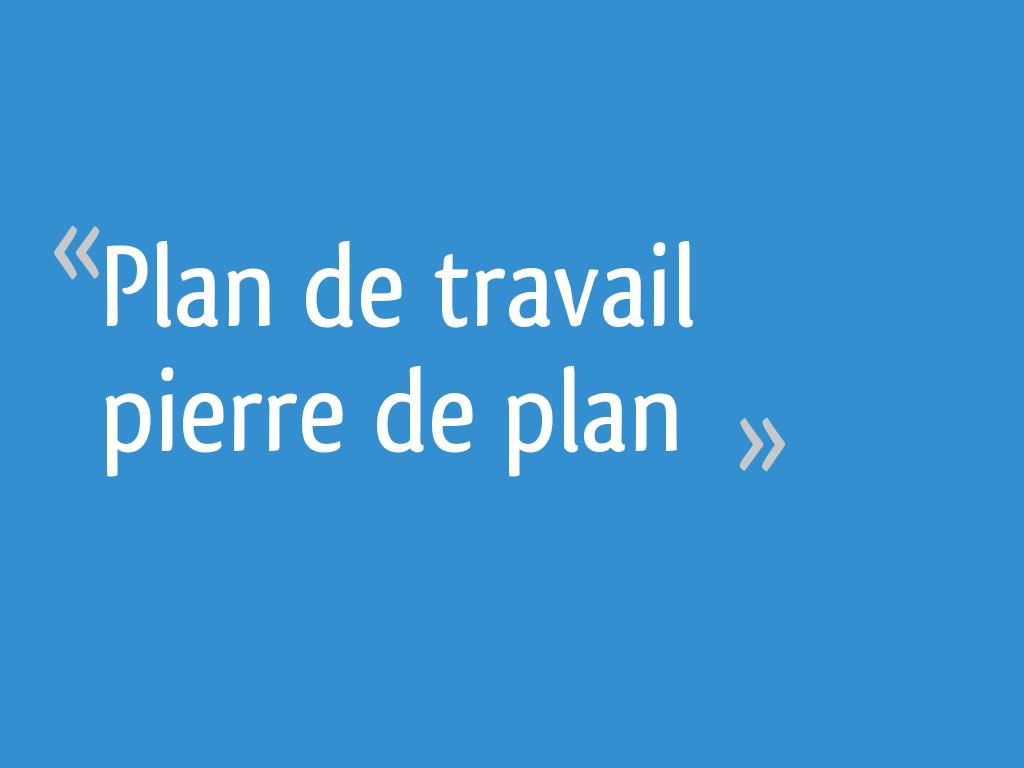 Comparatif Plan De Travail plan de travail pierre de plan - 39 messages