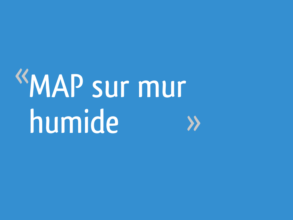 Map Sur Mur Humide 10 Messages