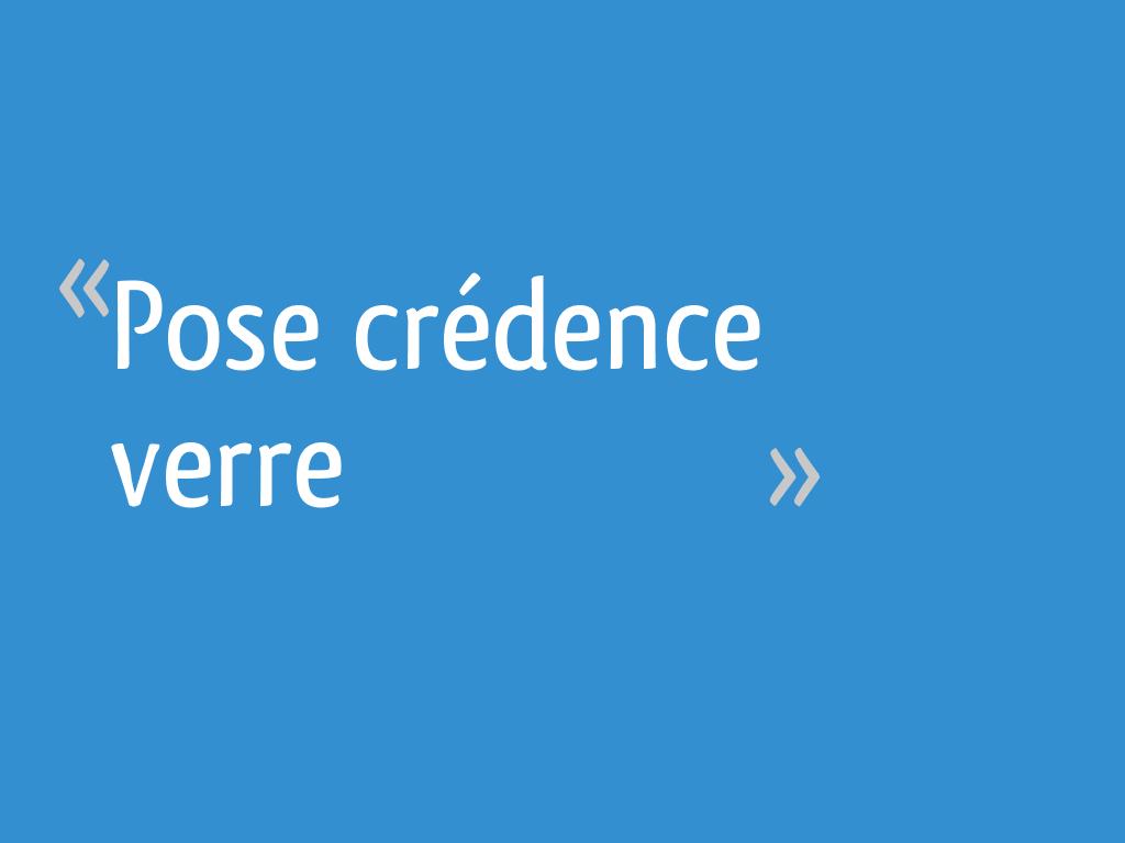 Installer Une Credence En Verre pose crédence verre - 13 messages