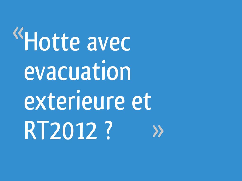 Hotte Avec Evacuation Exterieure Et Rt2012 236 Messages