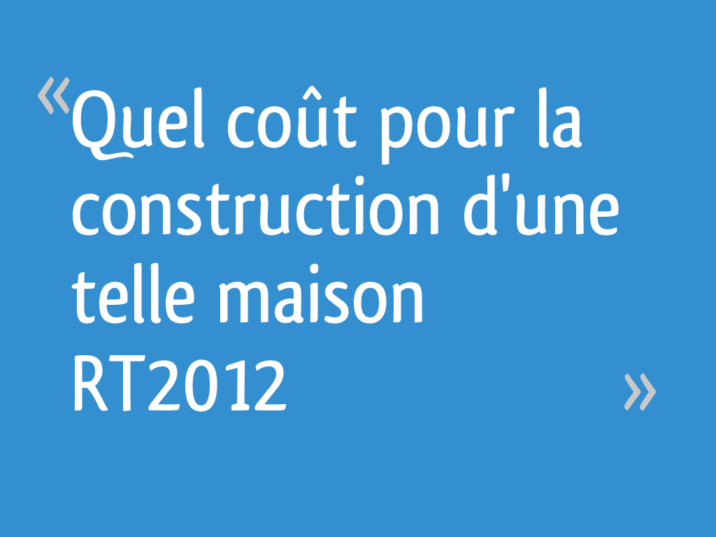 Quel co t pour la construction d 39 une telle maison rt2012 15 messages - Quel extincteur pour la maison ...
