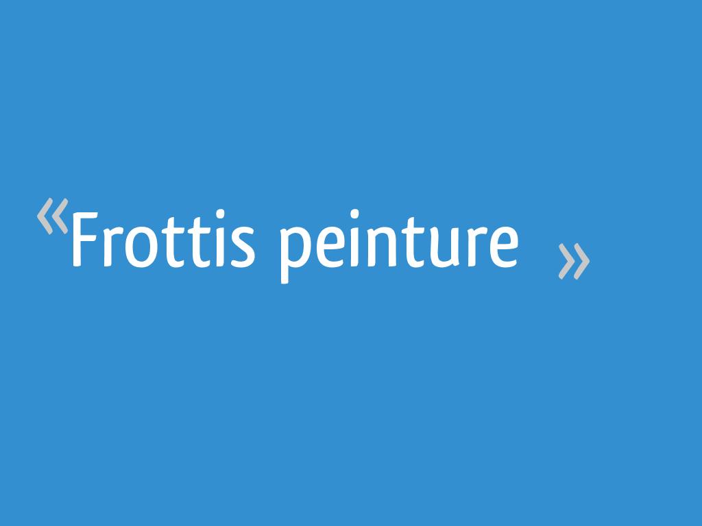 Frottis Peinture 5 Messages