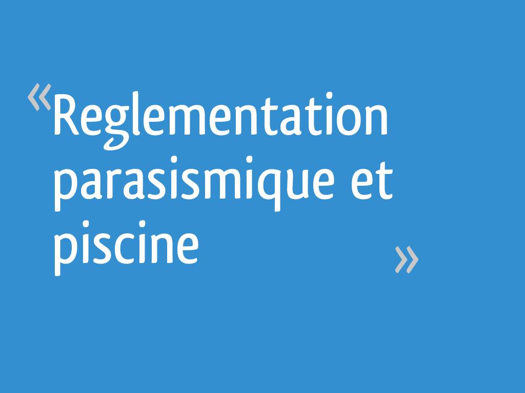 Reglementation parasismique et piscine 6 messages - Construction piscine reglementation ...