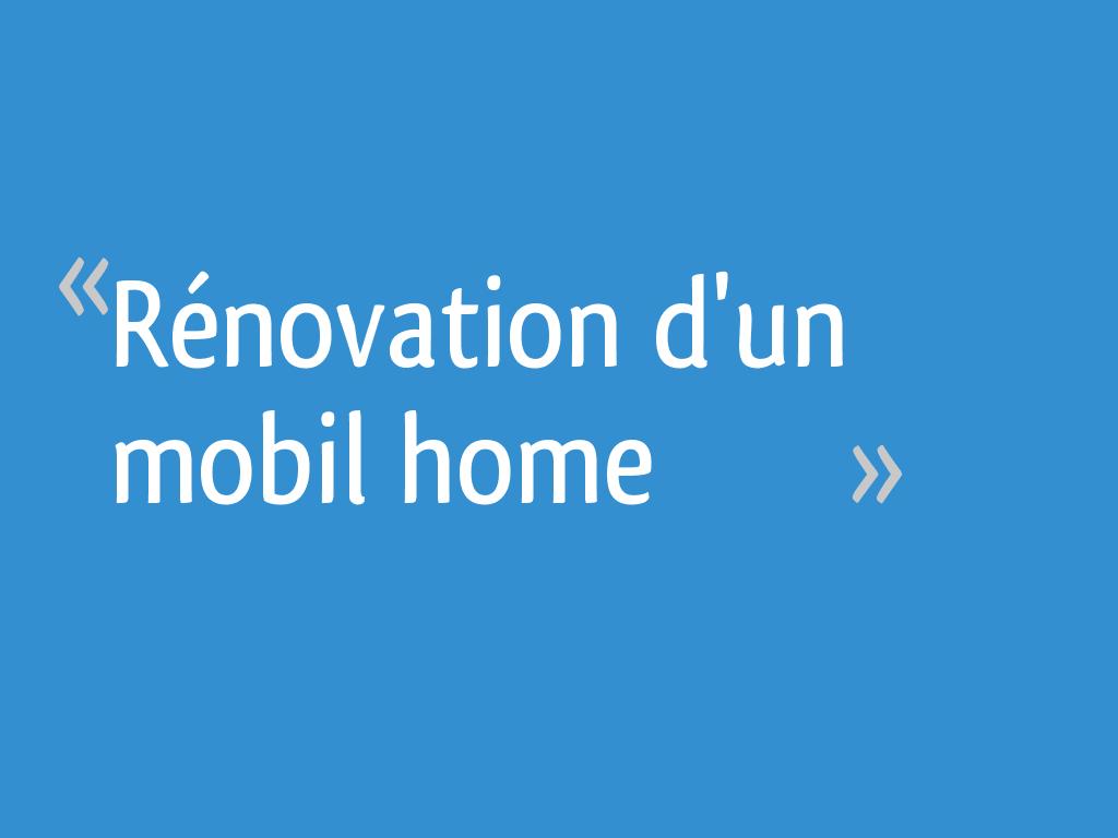Rénovation Dun Mobil Home 7 Messages