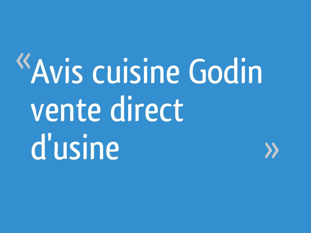Cuisine Direct D Usine avis cuisine godin vente direct d'usine - 16 messages