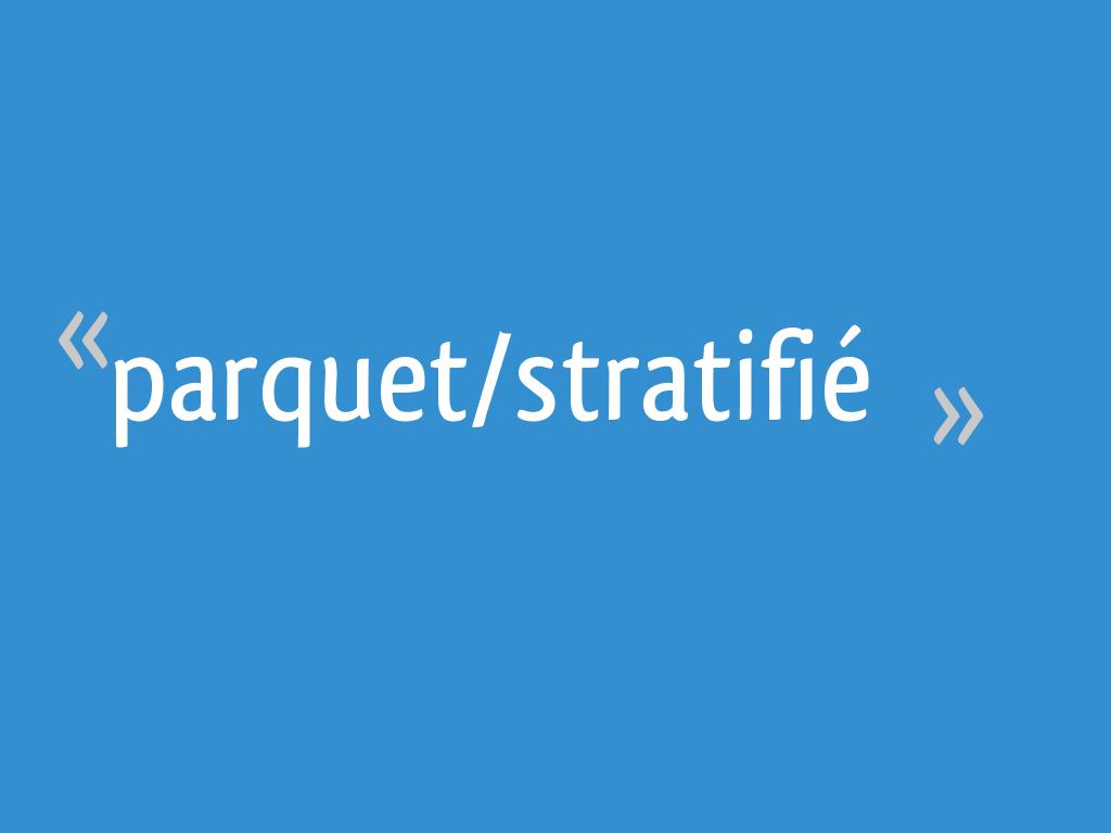 Sous Couche Parquet Flottant Lapeyre parquet/stratifié - 18 messages