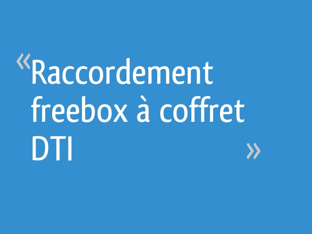 Raccordement freebox coffret dti 24 messages - France telecom raccordement maison neuve ...