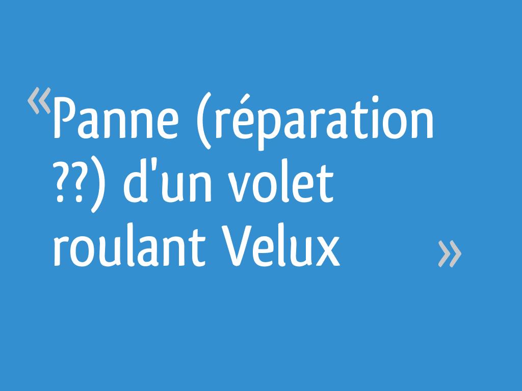 Panne Réparation Dun Volet Roulant Velux