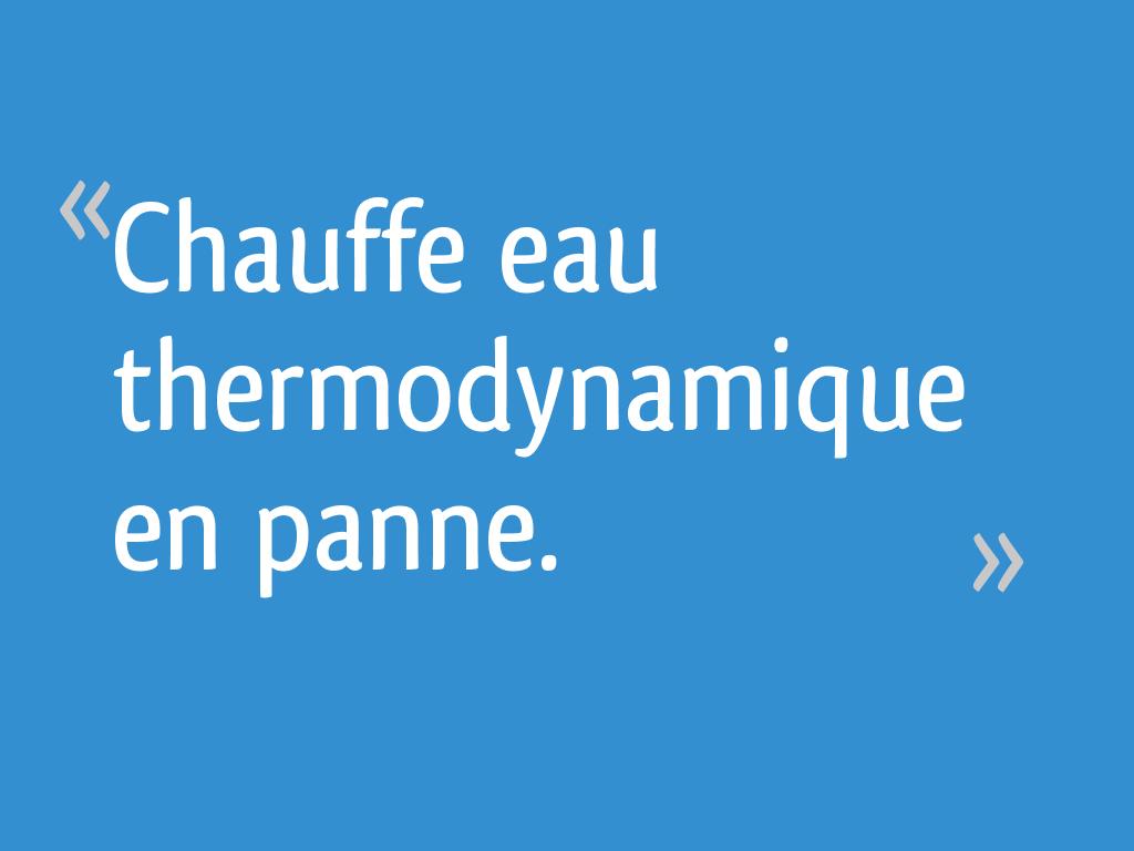 chauffe eau thermodynamique en panne 30 messages. Black Bedroom Furniture Sets. Home Design Ideas