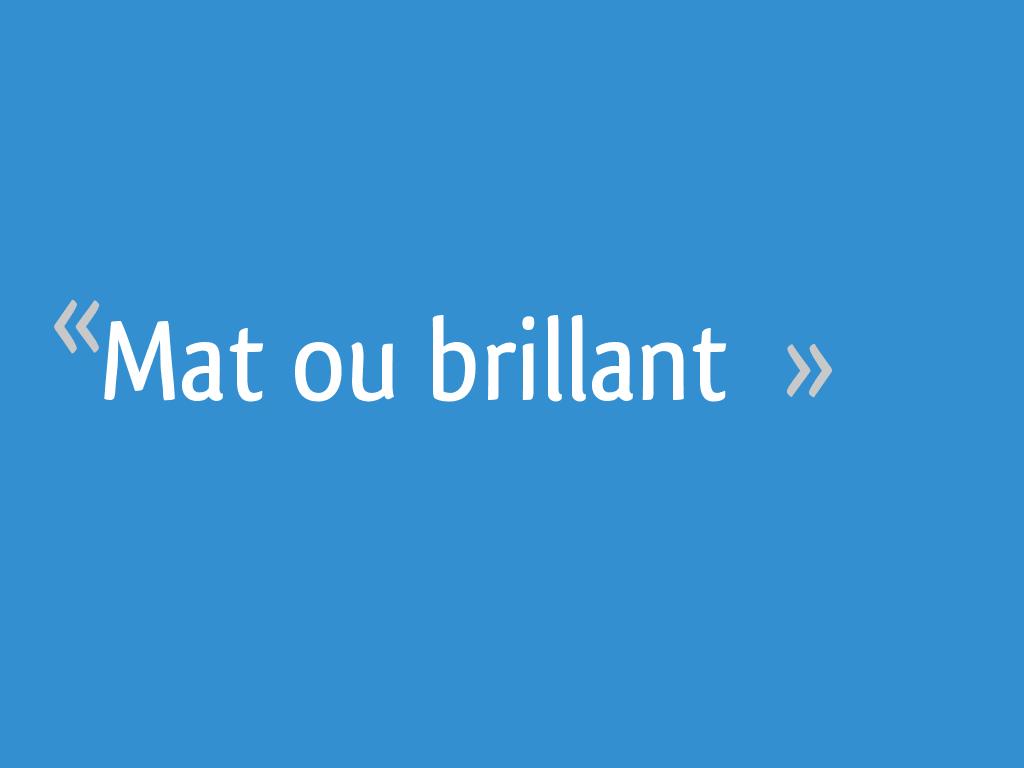 Nettoyer Meuble Cuisine Mat mat ou brillant - 22 messages