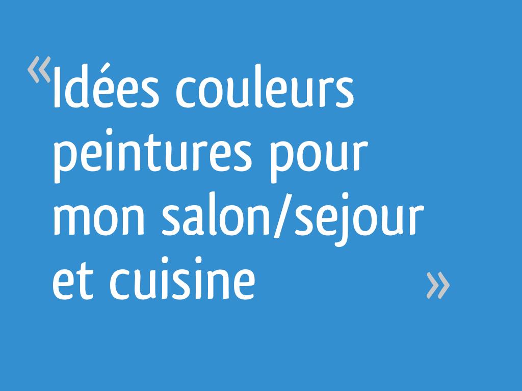 Couleur Pour Un Sejour idées couleurs peintures pour mon salon/sejour et cuisine