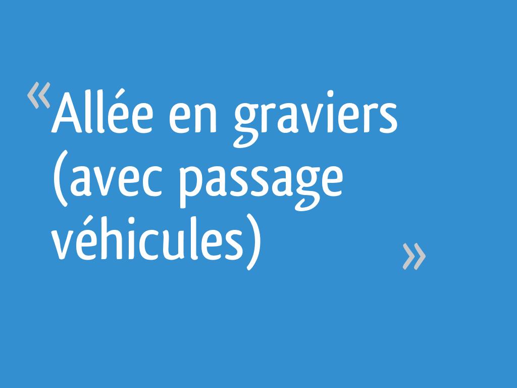 Allée En Graviers Avec Passage Véhicules 8 Messages