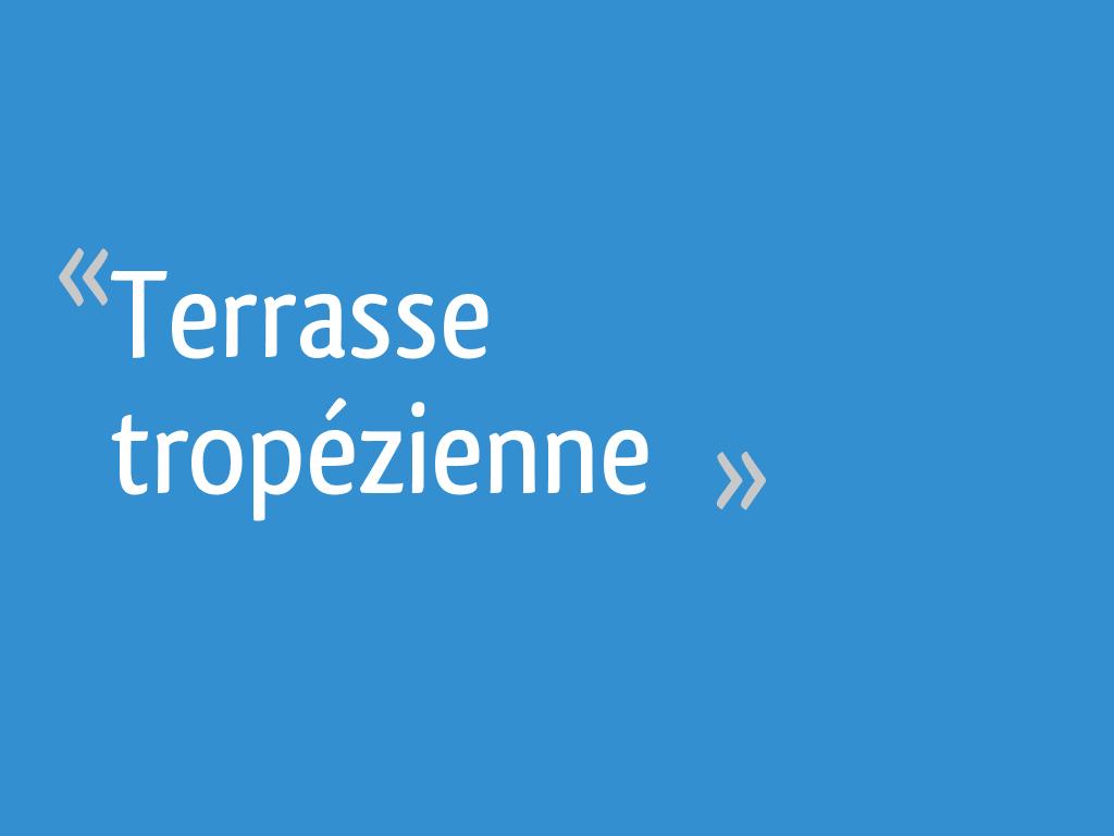 Creer Une Terrasse Tropezienne terrasse tropézienne - 8 messages