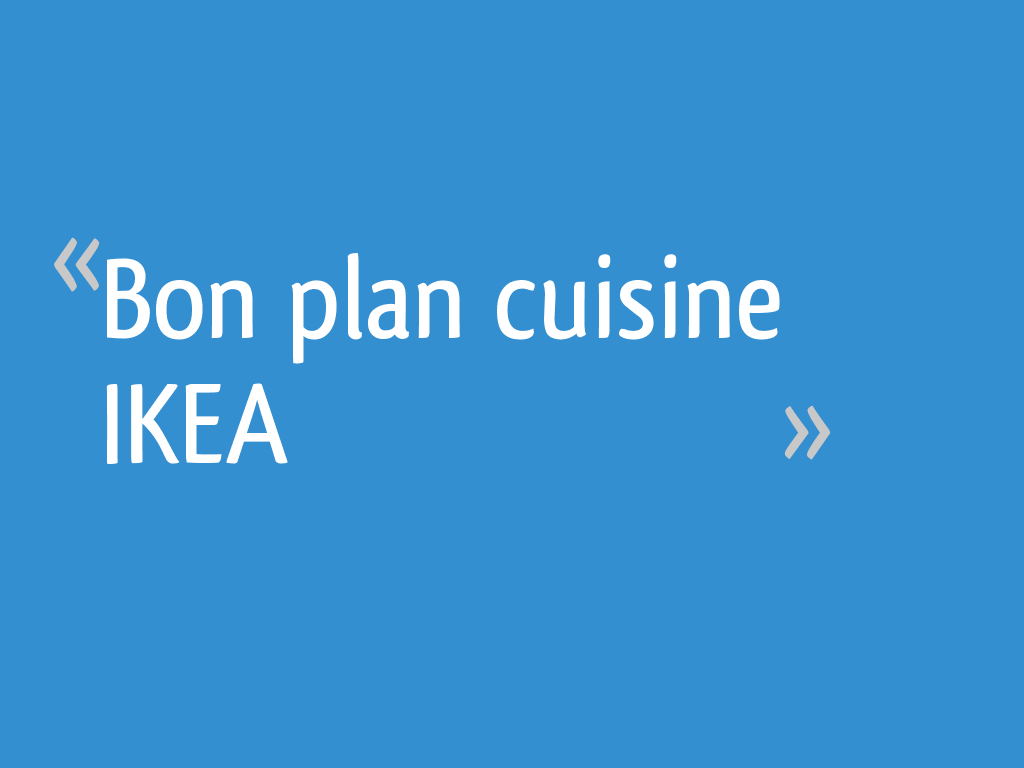 bon plan cuisine ikea r solu 45 messages page 2. Black Bedroom Furniture Sets. Home Design Ideas