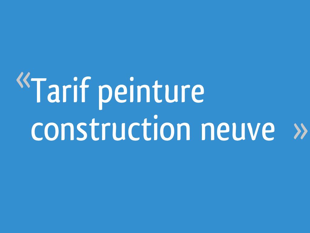plus gros rabais recherche d'officiel meilleur prix Tarif peinture construction neuve - 27 messages