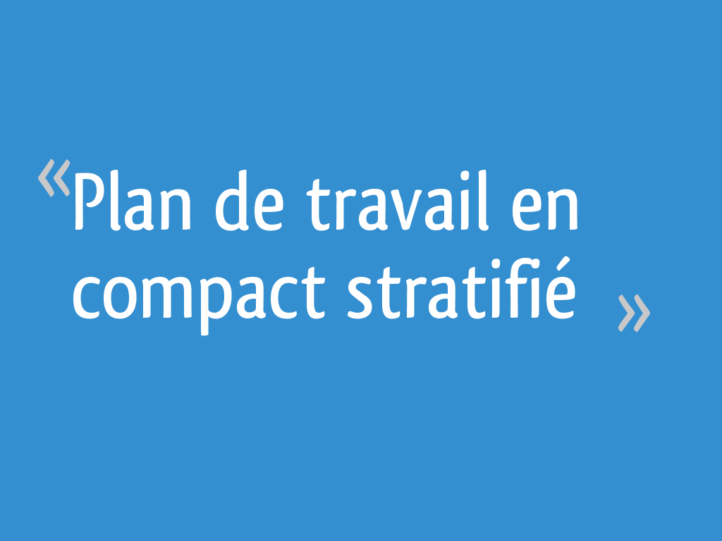 Plan De Travail En Stratifié Avis plan de travail en compact stratifié - 20 messages
