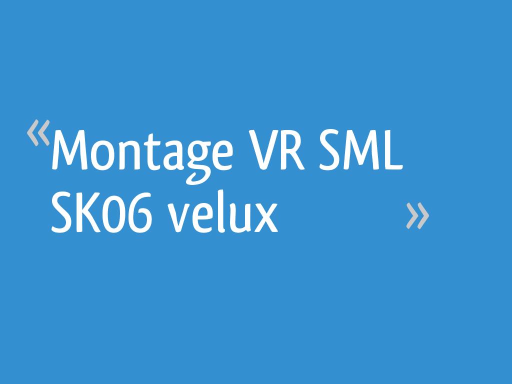 Montage Vr Sml Sk06 Velux 4 Messages