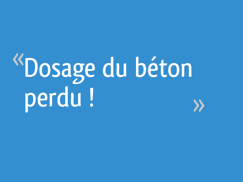 Dosage Du Béton Perdu 10 Messages