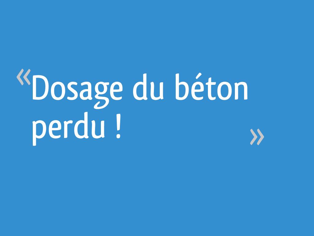 Dosage Du Béton Perdu 10 Messages