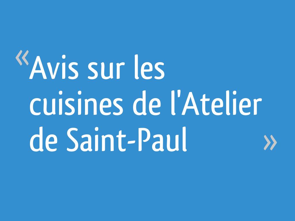 Atelier De La Cuisine Nantes avis sur les cuisines de l'atelier de saint-paul - 25 messages