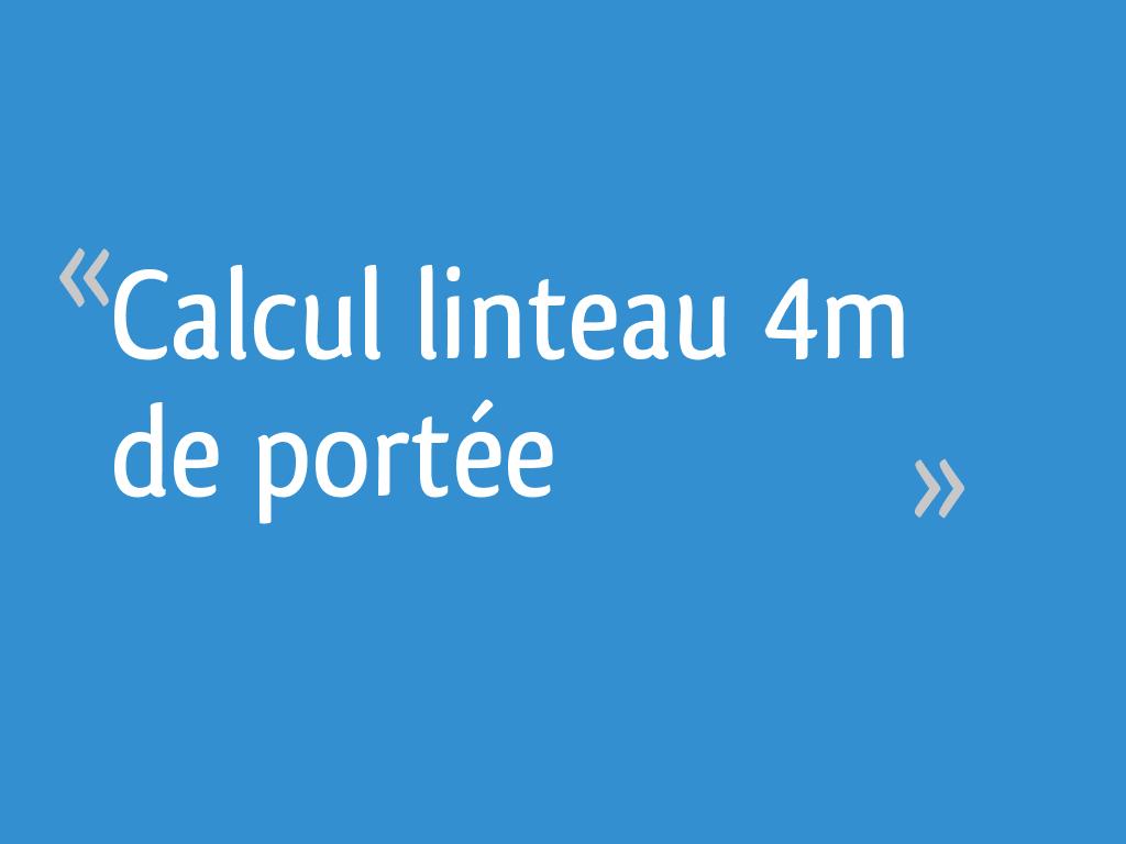 bien sortie en ligne haut de gamme authentique Calcul linteau 4m de portée - 15 messages