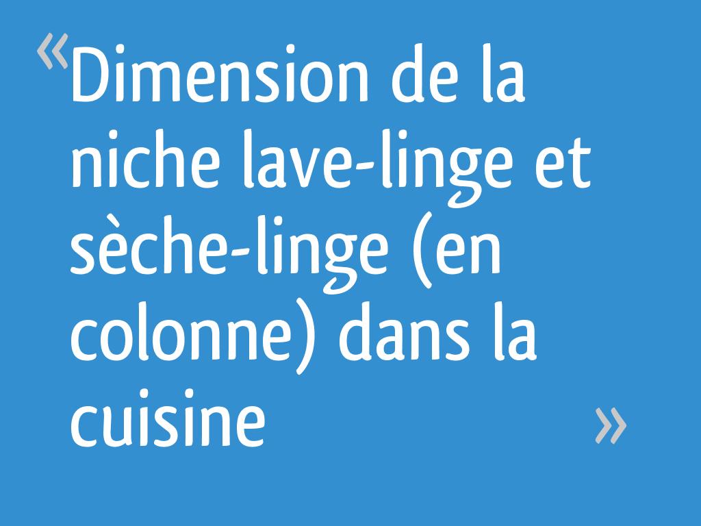 Meuble Lave Linge Seche Linge Colonne dimension de la niche lave-linge et sèche-linge (en colonne