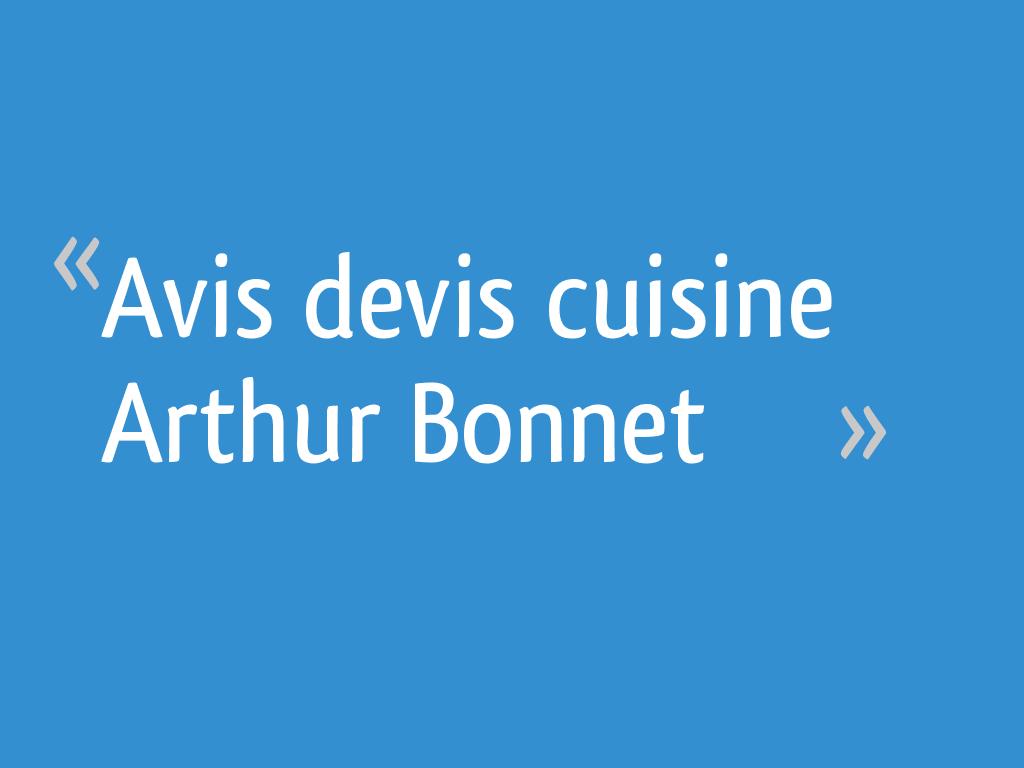 Avis devis cuisine arthur bonnet 5 messages - Avis cuisine arthur bonnet ...