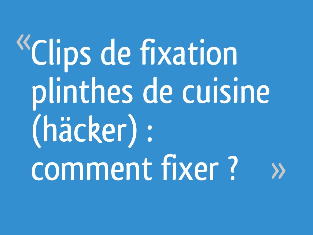 Clips De Fixation Plinthes De Cuisine Hacker Comment Fixer